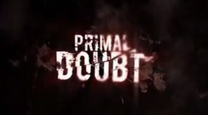 primal-doubt-une
